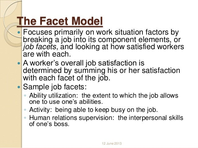 the facet model of job satisfaction theory The effects of specific job satisfaction facets on customer perceptions of service quality:  job facet satisfaction  job satisfaction 5 discussionthe model.