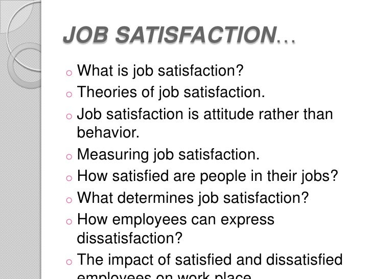 the facts about job satisfaction Job market in choosing a job, focus on the fun the bottom line is that job satisfaction is too rare, and the lack of it is hurting us emotionally and.
