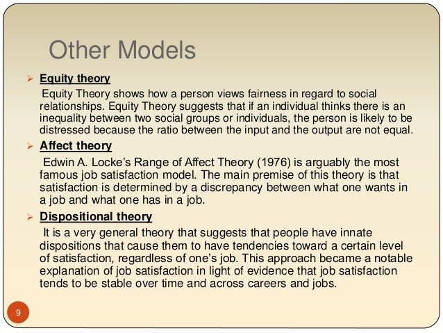 equity theory of job satisfaction Equity theory job analysis use 'job  the job satisfaction of the employee was rated quite high according to the survey we issued that human resources then analyzed.