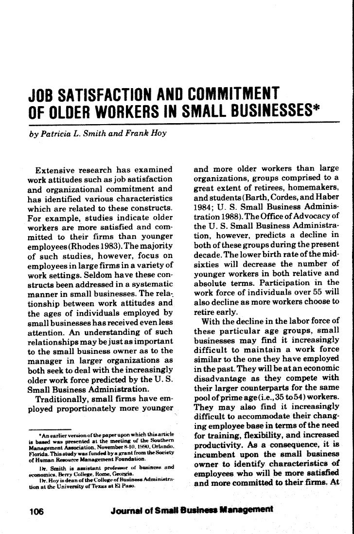 JOB SATISFACTION AND COMMITMENT OF OLDER WORKERS IN SMALL BUSINESSES* by Patricia L. Smith and Frank Hoy     Extensive res...