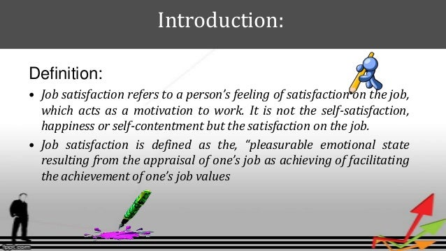 introduction of job satisfaction I introduction in hong kong, having a job that employees are absolutely satisfied is only a pure dream but it could found a method in order to increase the satisfaction and having heart on the job.