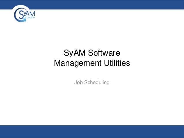 SyAM Software Management Utilities Job Scheduling
