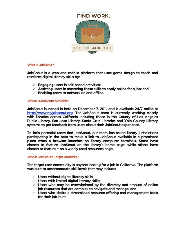 What is JobScout?JobScout is a web and mobile platform that uses game design to teach andreinforce digital literacy skill...