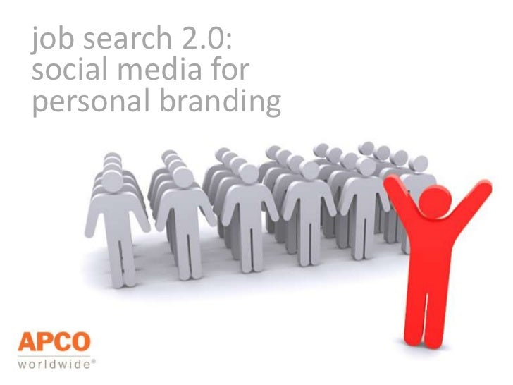 job search 2.0:social media forpersonal branding