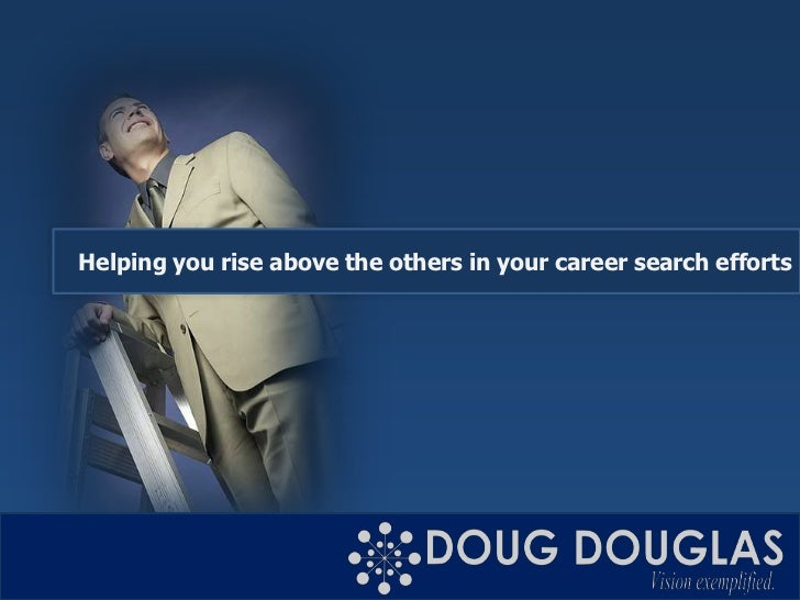 Helping you rise above the others in your career search efforts