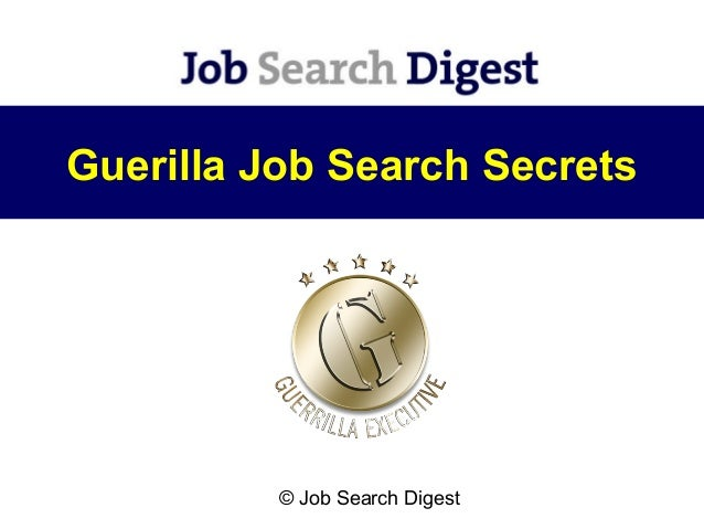 Guerilla Job Search Secrets          © Job Search Digest