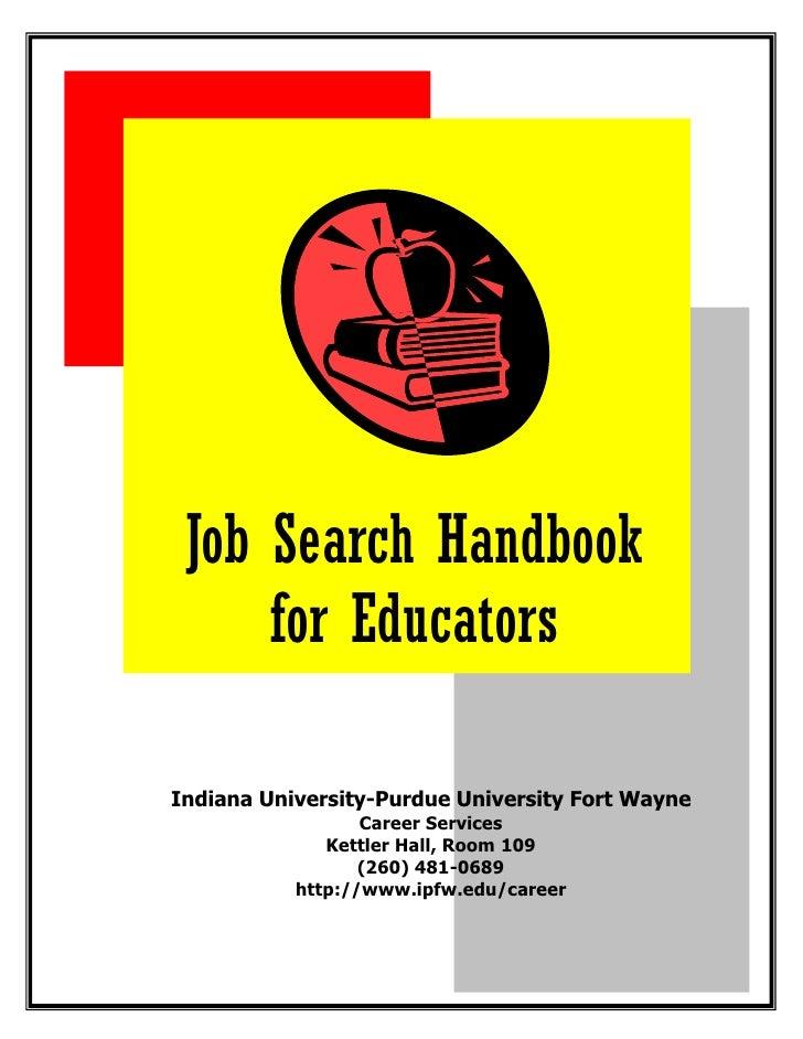 Job Search Handbook      for Educators  Indiana University-Purdue University Fort Wayne                   Career Services ...