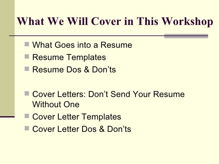 What We Will Cover ...  What Goes Into A Cover Letter