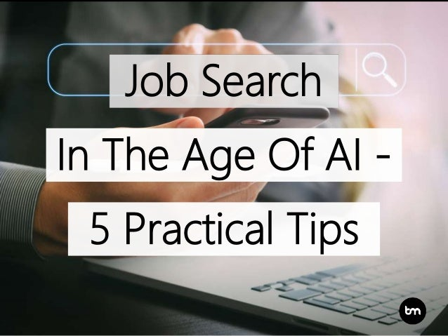 Job Search In The Age Of AI - 5 Practical Tips