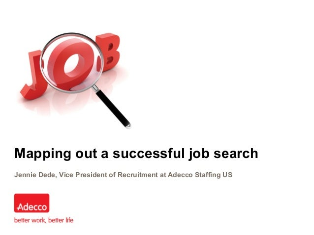 Mapping out a successful job searchJennie Dede, Vice President of Recruitment at Adecco Staffing US