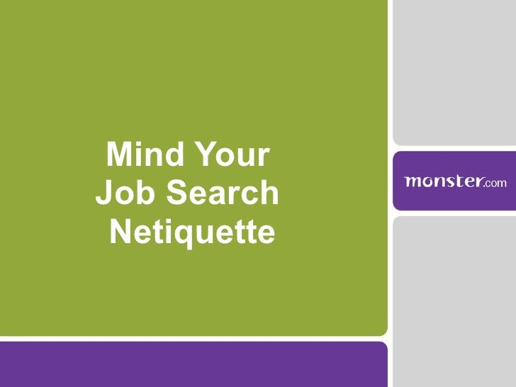 Mind Your  Job Search  Netiquette