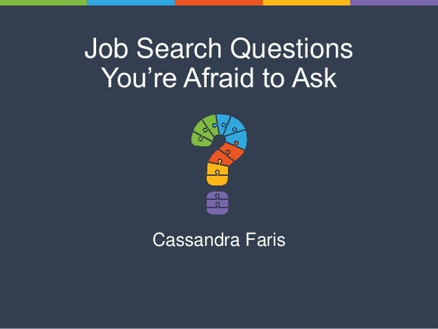 Job Search Questions You're Afraid to Ask Cassandra Faris