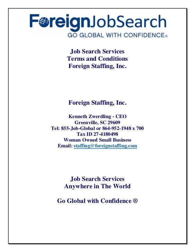 Job Search Services Terms and Conditions Foreign Staffing, Inc. Foreign Staffing, Inc. Kenneth Zwerdling - CEO Greenville,...