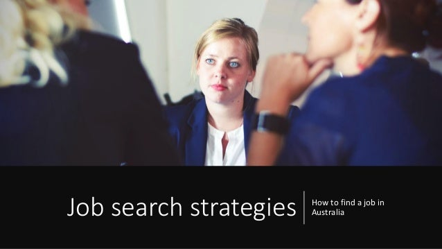 Job search strategies How to find a job in Australia