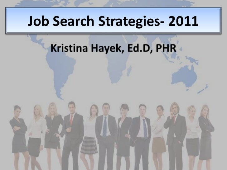 Job Search Strategies- 2011<br />Kristina Hayek, Ed.D, PHR<br />