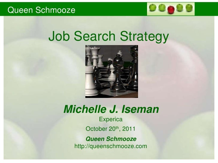 Queen Schmooze        Job Search Strategy           Michelle J. Iseman                     Experica                 Octobe...