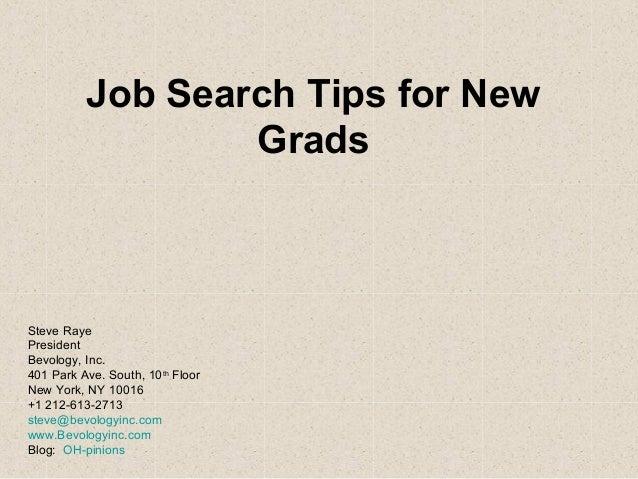 Wonderful Job Search Tips For New Grads Steve Raye President Bevology, Inc. 401 Park  Ave ...