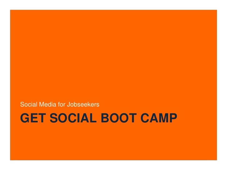 Get Social boot camp<br />Social Media for Jobseekers<br />