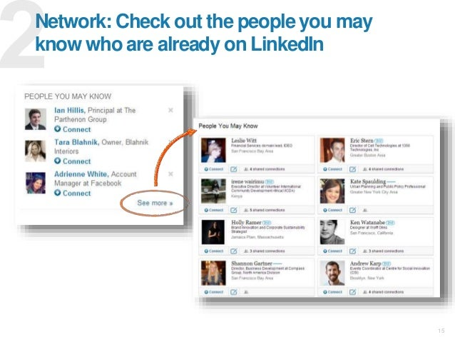 15 Network: Check out the people you may know who are already on LinkedIn