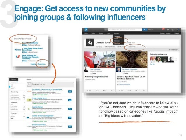 18 Engage: Get access to new communities by joining groups & following influencers If you're not sure which Influencers to...