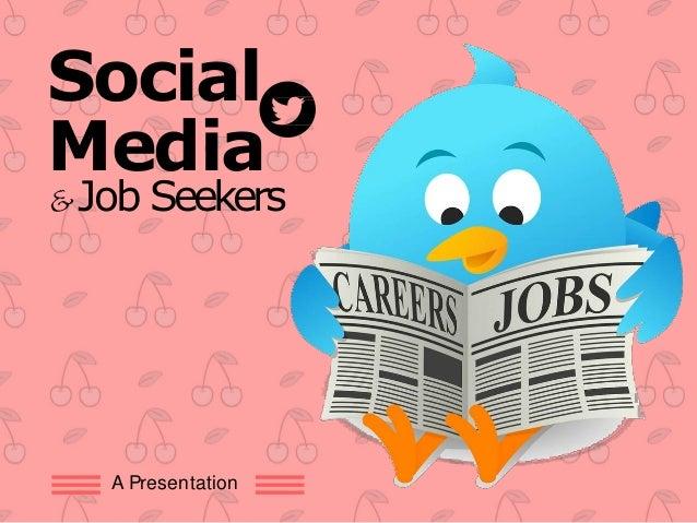 Social Media &Job Seekers A Presentation
