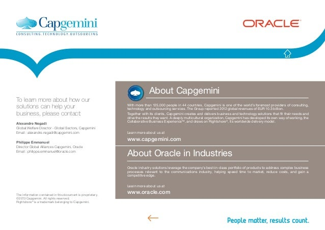 About CapgeminiWith more than 125,000 people in 44 countries, Capgemini is one of the world's foremost providers of consul...