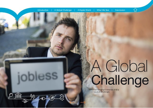 Introduction | A Global Challenge | A Digital World | What We See | ConclusionA GlobalChallenge» Fast Growing Economies (F...
