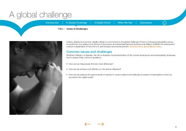 6Introduction | A Global Challenge | A Digital World | What We See | ConclusionA global challengeClearly, despite its econ...
