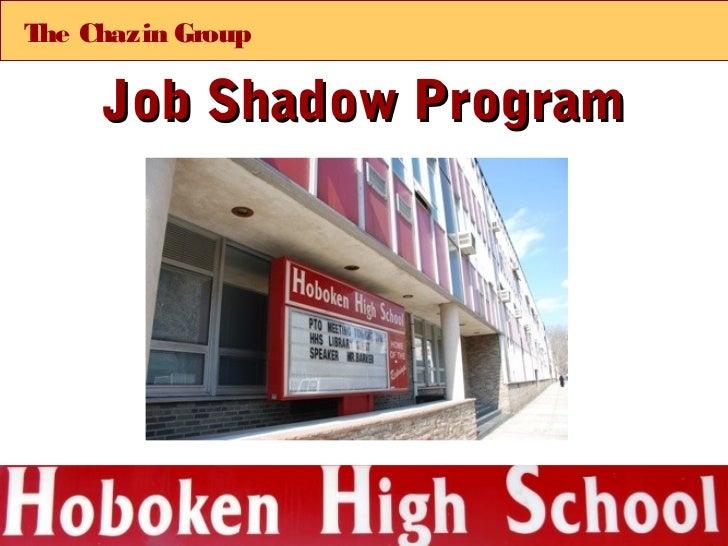 T Chazin Group he    Job Shadow Program