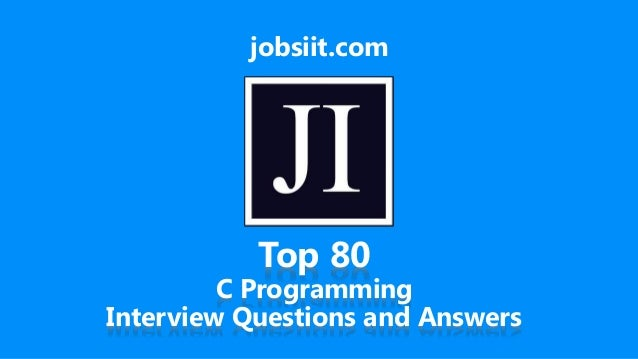 jobsiit.com Top 80 C Programming Interview Questions and Answers