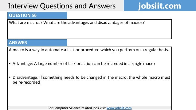 57 jobsiitcominterview questions and answers answer what are macros what are the advantages and disadvantages - Structured Interview Questions And Answers Advantages And Disadvantages