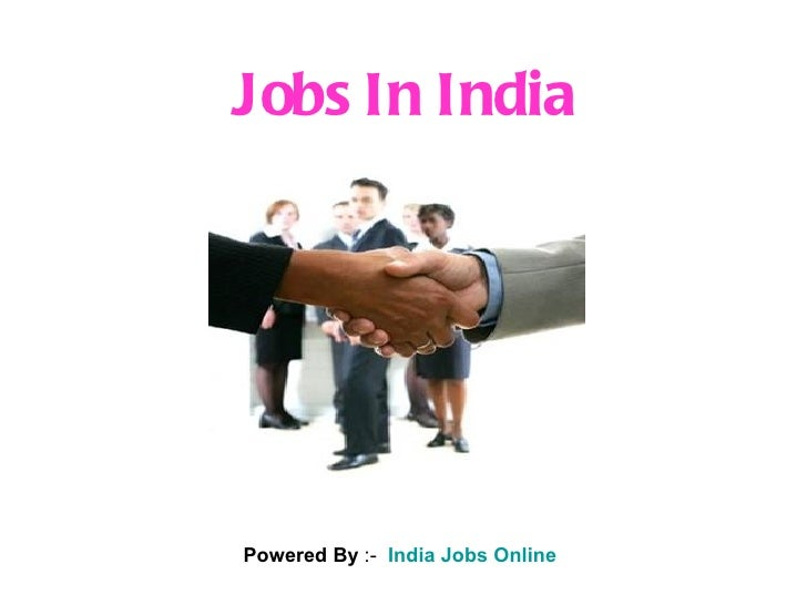 Jobs In India Powered By  :-  India Jobs Online