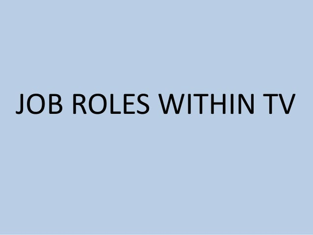 JOB ROLES WITHIN TV