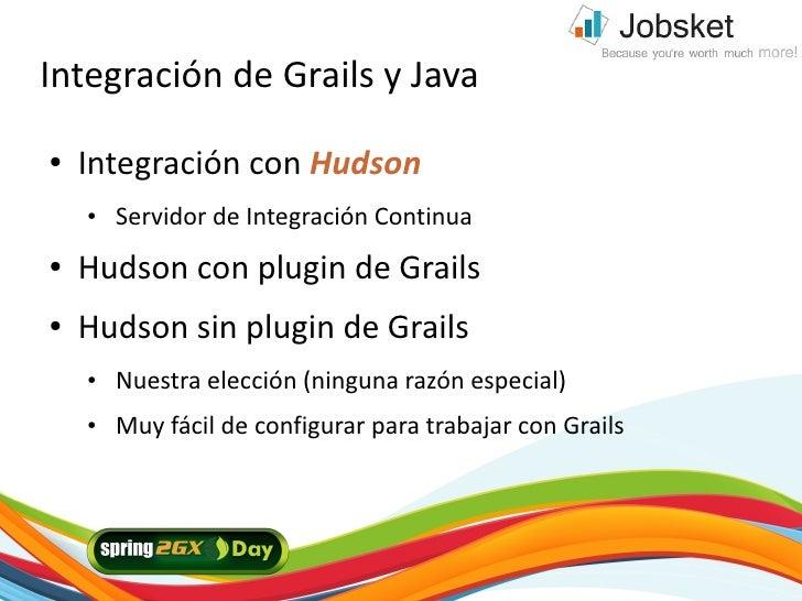 Integración de Grails y Java ●   Integración con Hudson     ●   Servidor de Integración Continua ●   Hudson con plugin de ...