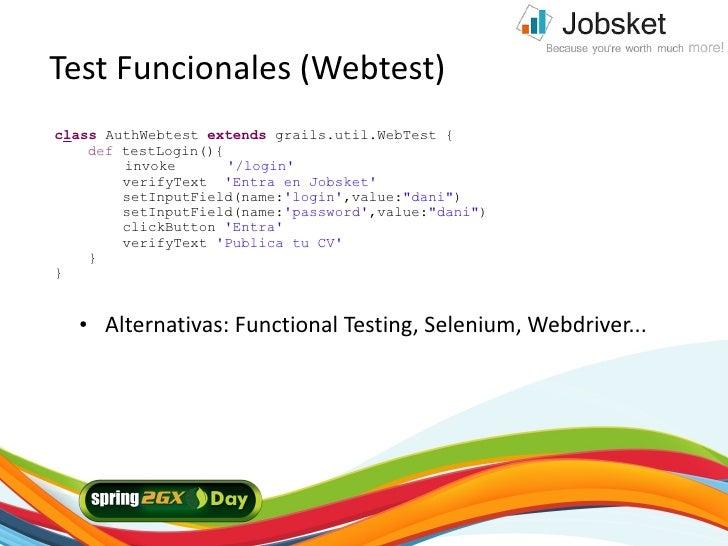 Test Funcionales (Webtest) class AuthWebtest extends grails.util.WebTest {     def testLogin(){         invoke       '/log...