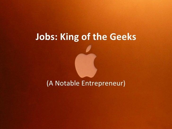 Jobs: King of the Geeks (A Notable Entrepreneur)