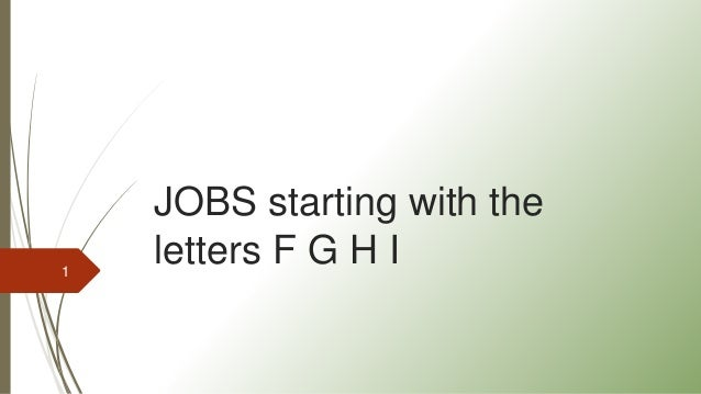 JOBS starting with the letters F G H I1