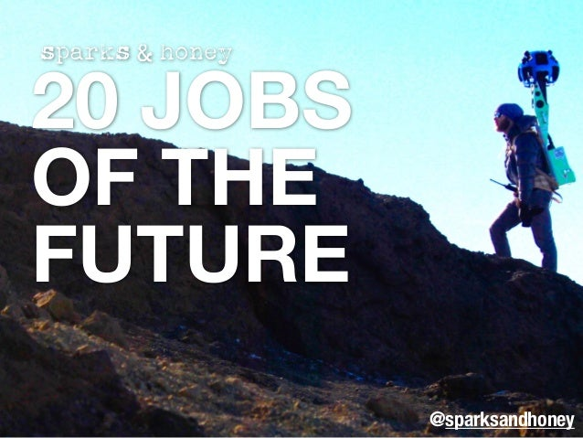 20 JOBS OF THE FUTURE @sparksandhoney