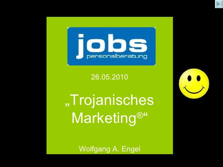 "26.05.2010 "" Trojanisches Marketing ® "" Wolfgang A. Engel"
