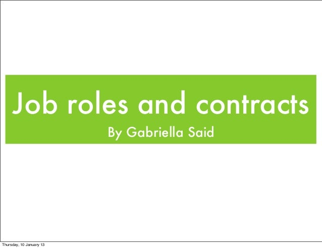 Job roles and contracts                          By Gabriella SaidThursday, 10 January 13