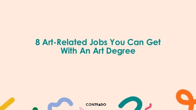 8 Art-Related Jobs You Can Get With An Art Degree