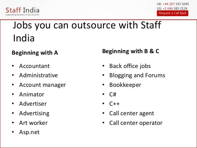 Jobs you can outsource with staff india a,b &c