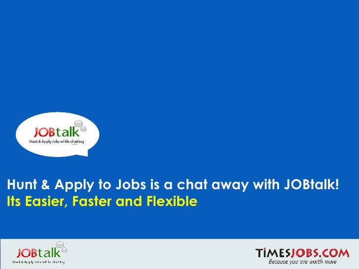 Hunt & Apply to Jobs is a chat away with JOBtalk! Its Easier, Faster and Flexible