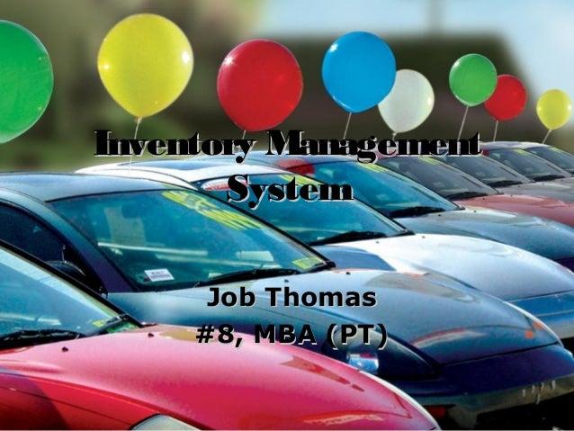 Inventory Management       System      Job Thomas     #8, MBA (PT)