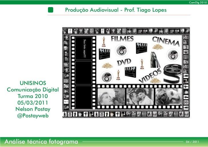 ComDig 2010                                                  Comunicação Digital 2010                      Produção Audiov...