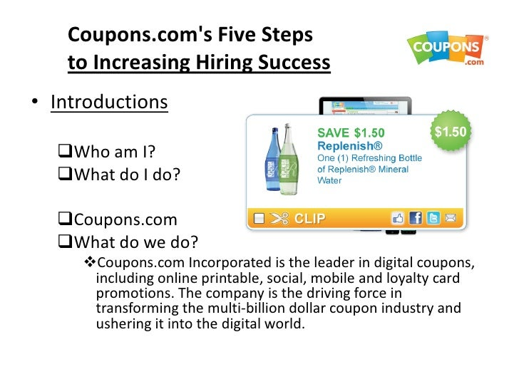 Coupons.coms Five Steps   to Increasing Hiring Success• Introductions  Who am I?  What do I do?  Coupons.com  What do ...