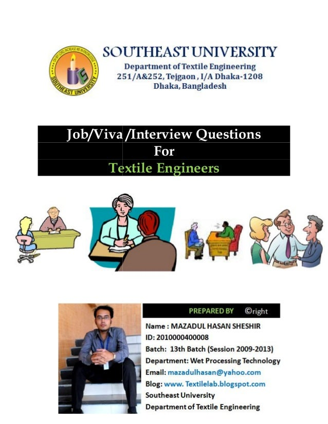 Job/Viva /Interview Questions For Textile Engineers Job/Viva /Interview Questions For Textile Engineers Job/Viva /Intervie...