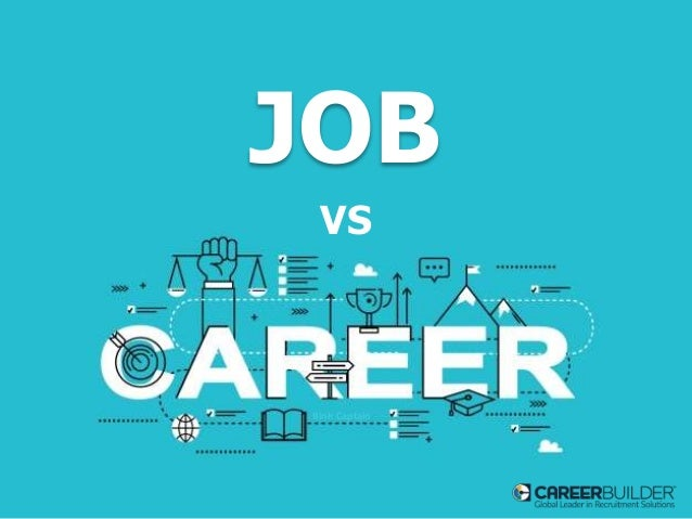 difference between a job and a career job vs binh captain - Job Vs Career The Difference Between A Job And A Career