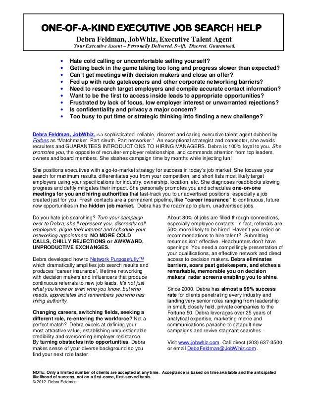 ONE-OF-    ONE-OF-A-KIND EXECUTIVE JOB SEARCH HELP                     Debra Feldman, JobWhiz, Executive Talent Agent     ...