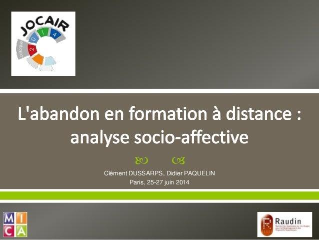   Clément DUSSARPS, Didier PAQUELIN Paris, 25-27 juin 2014